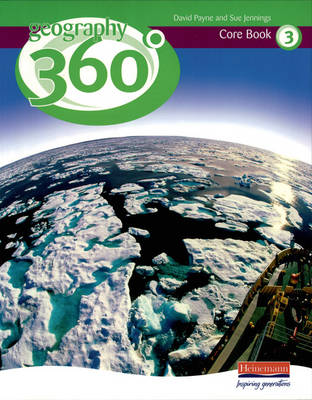 Geography 360 Degrees Core Pupil Book 3 by David Payne