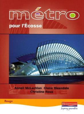 Metro pour L'Ecosse Rouge Student Book by Anneli McLachlan, Christine Ross, Claire Bleasdale