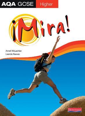 Mira AQA GCSE Spanish Higher Student Book by Anneli McLachlan, Leanda Reeves