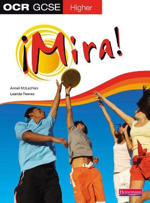 Mira OCR GCSE Spanish Higher Student Book by Anneli McLachlan, Leanda Reeves