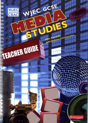WJEC GCSE Media Studies Teacher's Guide by Mandy Esseen, Martin Phillips