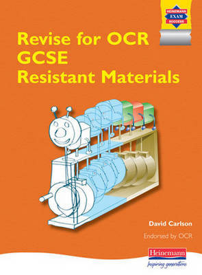 Revise for OCR GCSE Resistant Materials by David Carlson
