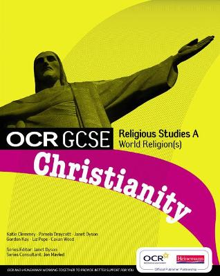 OCR GCSE Religious Studies A: Christianity Student Book by Katie Clemmey, Pamela Draycott