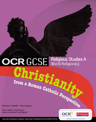 GCSE OCR Religious Studies A: Christianity from a Roman Catholic Perspective Student Book by Jon Mayled
