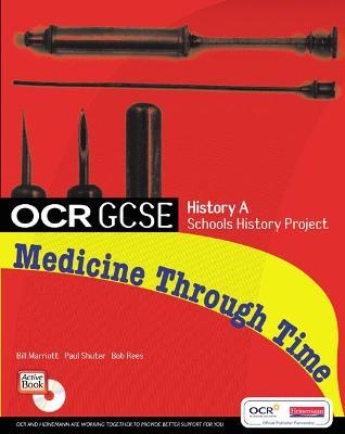 GCSE OCR A SHP: MEDICINE THROUGH TIME STUDENT BOOK by Paul Shuter, Nigel Kelly, Bob Rees