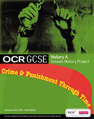 GCSE OCR A SHP: Crime and Punishment Student Book by Johannes Ahrenfelt, Neal Watkin