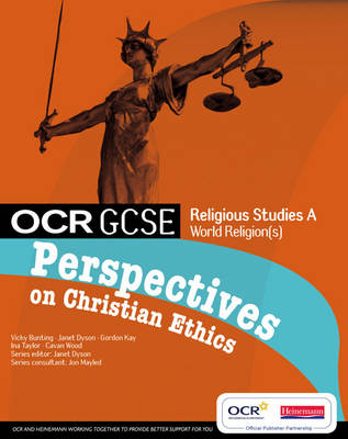 OCR GCSE RS A: Perspectives on Christian Ethics by Victoria Bunting, Gordon Kay
