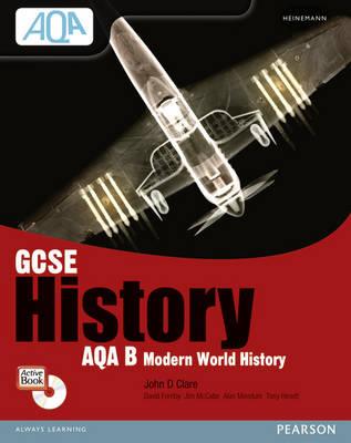 GCSE AQA B: Modern World History Student Book by John D. Clare