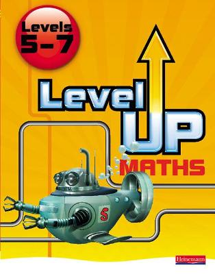 Level Up Maths: Pupil Book (Level 5-7) by Keith Pledger