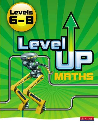 Level Up Maths: Pupil Book (Level 6-8) by