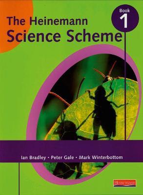 Heinemann Science Scheme Pupil Book 1 by Mark Winterbottom, Peter Gale, Ian Bradley