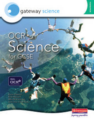 Gateway Science: OCR Science for GCSE Foundation Student Book by Bryon Dawson, Bob McDuell, Michael Brimicombe