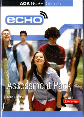 Echo AQA GCSE German Assessment Pack (Higher and Foundation) by