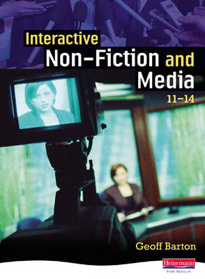 Interactive Non-Fiction and Media 11-14 Student Book by Geoff Barton