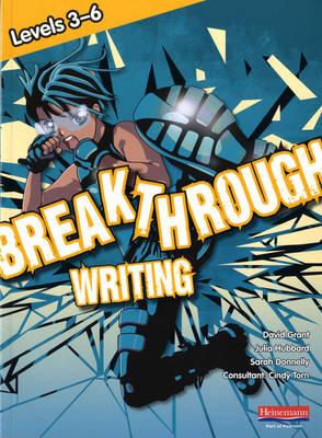 Breakthrough Writing Levels 3-6 Student Book by David Grant