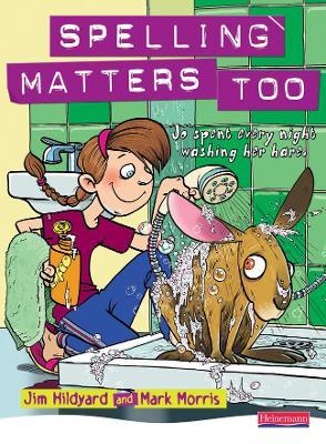 Spelling Matters Too Student Book by Jim Hildyard, Mark Morris