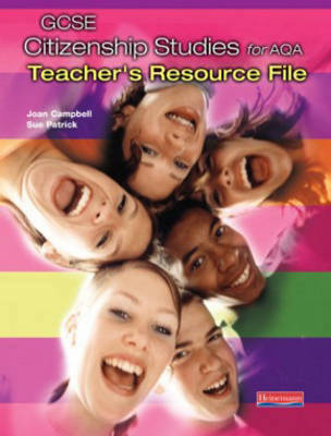 GCSE Citizenship for AQA Teachers Resource Pack by Joan Campbell, Sue Patrick