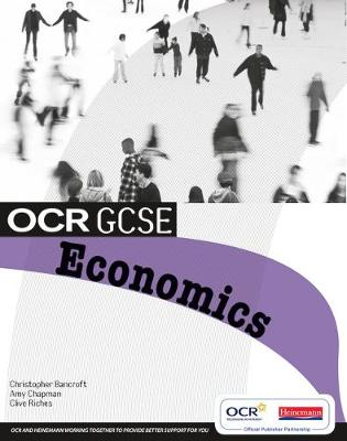 OCR GCSE Economics Student Book by Christopher Bancroft, Amy Chapman