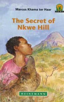 The Secret of Nkwe Hill by Marcus Khama ter Haar