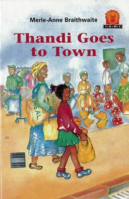 Thandi Goes to Town by Merle-Anne Braithwaite