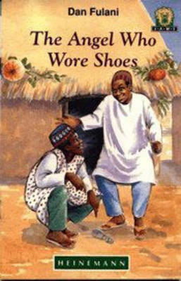 The Angel Who Wore Shoes by Dan Fulani