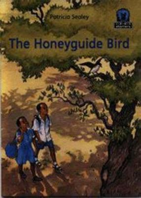 The Honeyguide Bird by Patricia Sealey
