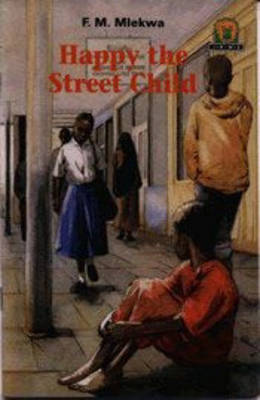 Happy the Street Child by F. M. Mlekwa