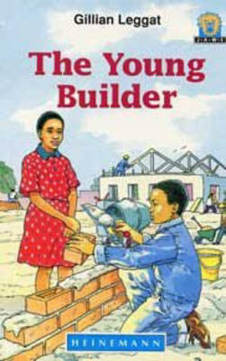 The Young Builder by Gillian Leggat