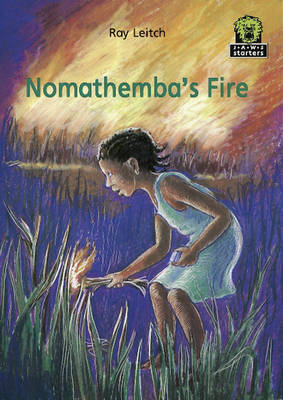 Nomathemba's Fire by Ray Leitch