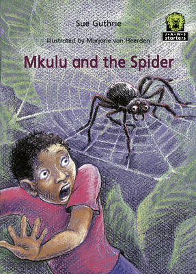 Mkulu and the Spider by Sue Guthrie