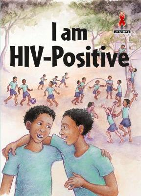 I am HIV Positive by Wendy Flanagan