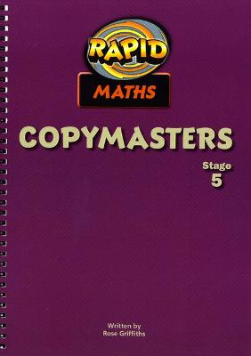 Rapid Maths: Stage 5 Photocopy Masters by Rose Griffiths