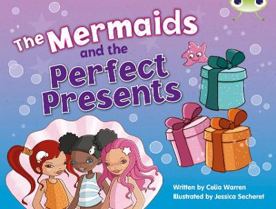 BC Blue (KS1) C/1B The Mermaids and the Perfect Presents by Celia Warren