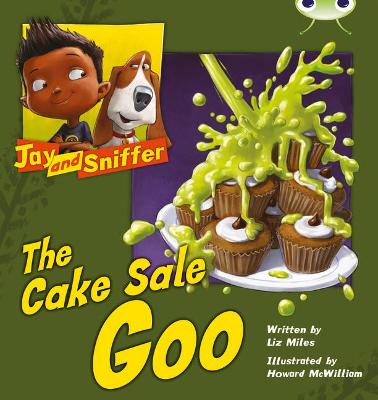 BC Blue (KS1) B/1B Jay and Sniffer: The Cake Sale Goo by Liz Miles