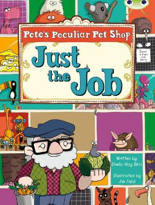 BC Turquoise B/1A Pete's Peculiar Pet Shop: Just the Job by Sheila May Bird