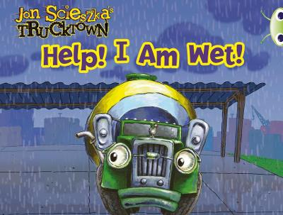 BC Pink A Trucktown: Help! I Am Wet! by Alison Hawes