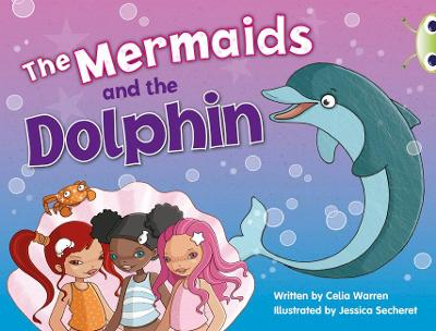 BC Blue (KS1) A/1B The Mermaids and the Dolphin by Celia Warren