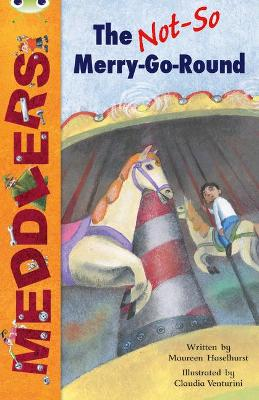 BC White B/2A Meddlers: The Not-So-Merry-Go-Round by Maureen Haselhurst