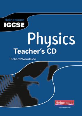 Heinemann IGCSE Physics Teacher's CD by Richard Woodside