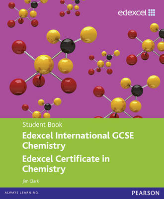 Edexcel International GCSE Chemistry Student Book with ActiveBook CD by Jim Clark
