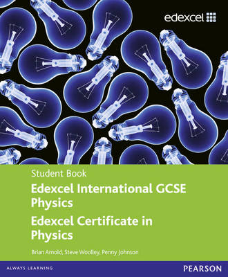 Edexcel International GCSE Physics Student Book with ActiveBook CD by Penny Johnson, Steve Woolley, Brian Arnold