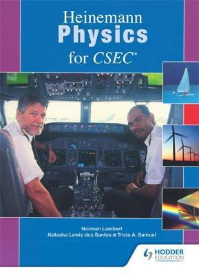 Heinemann Physics for CSEC by Delia Samuel, Natasha Lewis, Patricia Lambert