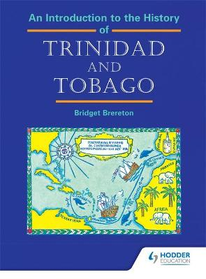 An Introduction to the History of Trinidad and Tobago by Bridget Brereton