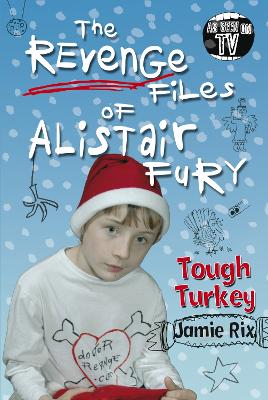 The Revenge Files of Alistair Fury: Tough Turkey by Jamie Rix