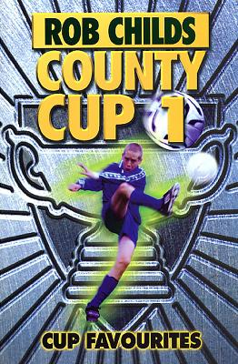 County Cup (1): Cup Favourites by Rob Childs