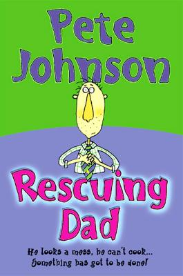 Rescuing Dad by Pete Johnson