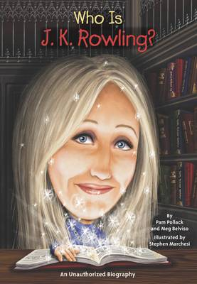 Who is J.K. Rowling? by Pam Pollack, Meg Belviso