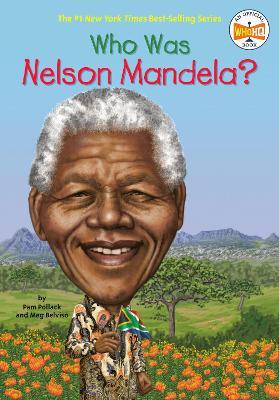 Who Was Nelson Mandela? by Meg Belviso, Pamela D. Pollack