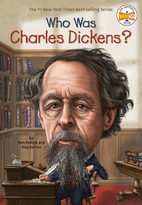 Who Was Charles Dickens? by Pamela D. Pollack, Meg Belviso