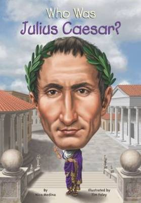 Who Was Julius Caesar? by Nico Medina
